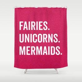 Fairies Unicorns Mermaids Quote Shower Curtain