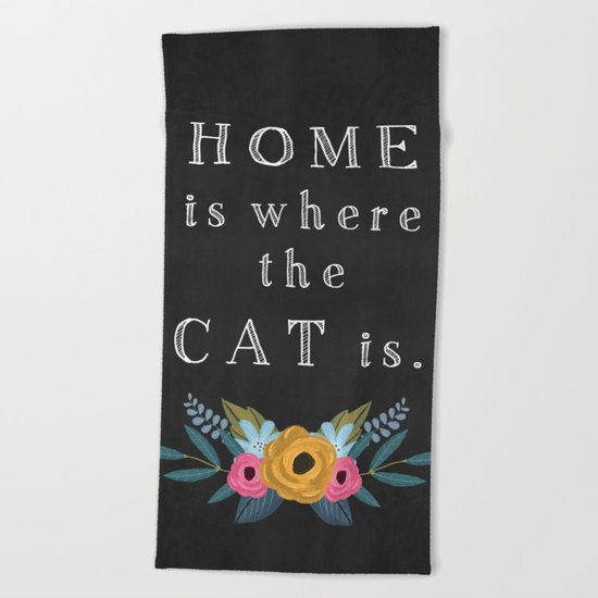 Home is where the cat is. // I love my cat Beach Towel