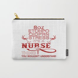 IT'S A NURSE THING Carry-All Pouch