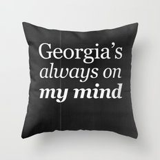 Georgia's always on my mind Throw Pillow