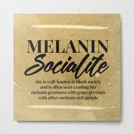MELANIN SOCIALITE Metal Print