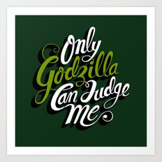Only God(zilla) Can Judge Me. Art Print