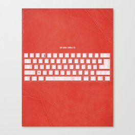 All you need is Canvas Print