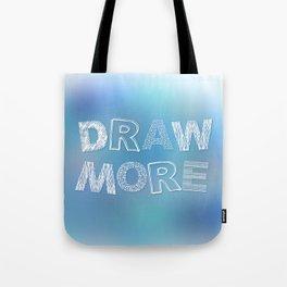 Draw more! Tote Bag