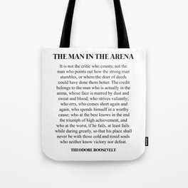 The Man In The Arena, Theodore Roosevelt, Daring Greatly Tote Bag