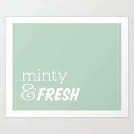 Minty Fresh Art Print