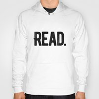 read Hoodies featuring Read. by Art Show For A Cause Gallery + Products