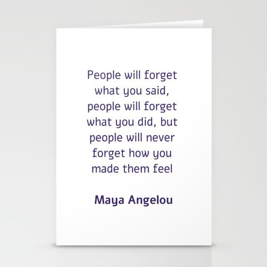 People will forget what you said - Maya Angelou by myrainbowlove