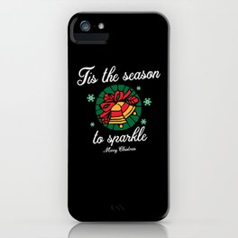 The Season To Sparkle - Gift iPhone Case