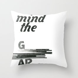 mind the gap Throw Pillow