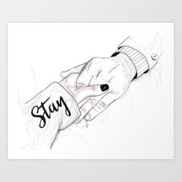Stay - don't leave Art Print