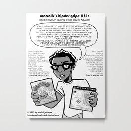 Hipster Gripe #31 Metal Print