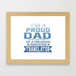 I'M A PROUD TRANSLATOR'S DAD Framed Art Print