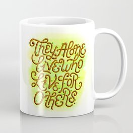 Live for Others Coffee Mug