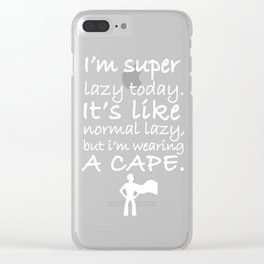 I Am Super Lazy Today. It Is Like Normal Lazy T-shirt Clear iPhone Case