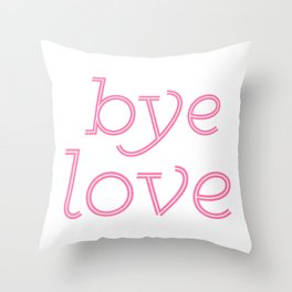 Bye Love Throw Pillow