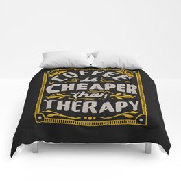 Cheaper Than Therapy Comforters