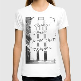 Common sense is not that common T-shirt