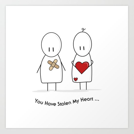 You Have Stolen My Heart Art Print
