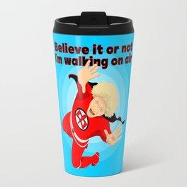 Believe it or not Travel Mug