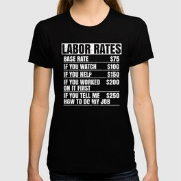 Labor Rates Hourly Joke Rates, Funny Humor Drafting, Operating Mechanics, Humorous Work Ideas T-shirt