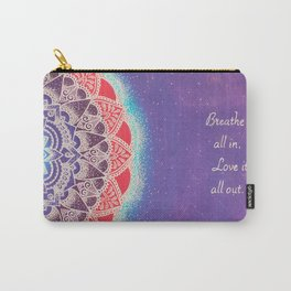 Breathe It All In, Love It All Out Carry-All Pouch