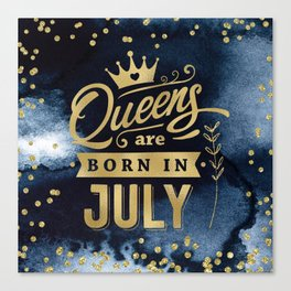 Queens Are Born In July Gold Typography Birthday Canvas Print