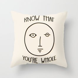Know That You're Whole Throw Pillow