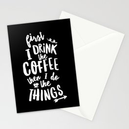 First I Drink the Coffee then I Do the Things black-white coffee shop poster design home wall decor Stationery Cards