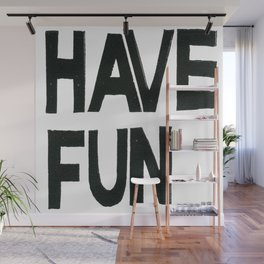 HAVE FUN Wall Mural