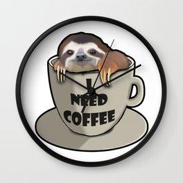 I need coffee sloth Wall Clock