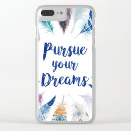 Feathers, Pursue your dreams Clear iPhone Case
