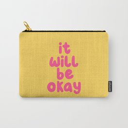 It Will Be Okay Carry-All Pouch