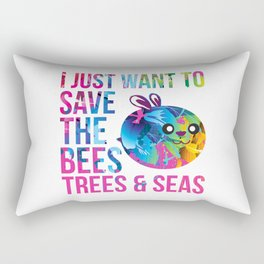 I Just Want to Save the Bees Trees and Seas Environmental Rectangular Pillow