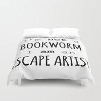 bookworm Duvet Covers featuring im not a bookworm. i'm an escape artist  by Beautiful Bibliophile's Boutique