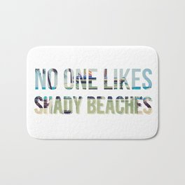No One Likes Shady Beaches - 1 Bath Mat