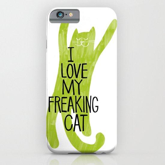 I love my freaking cat. iPhone & iPod Case