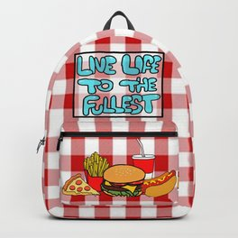 Live Life To The Fullest Backpack