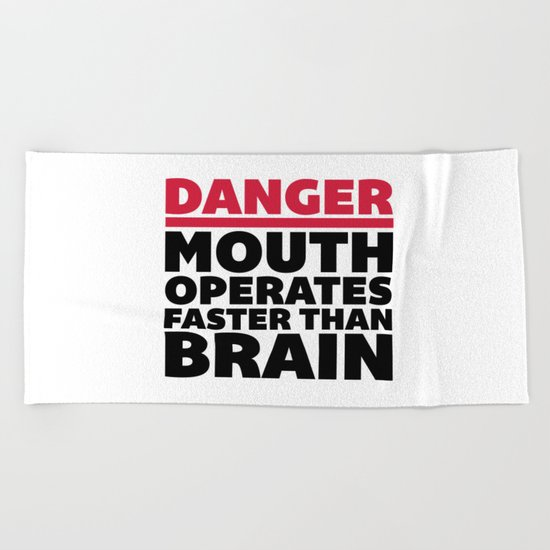 Mouth Faster Than Brain Funny Quote Beach Towel