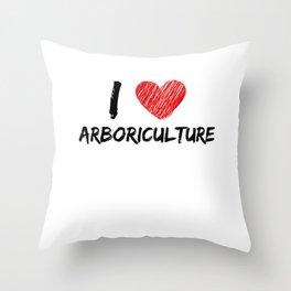 I Love Arboriculture Throw Pillow