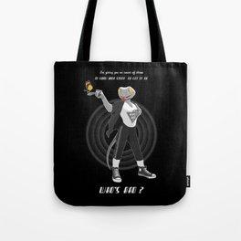 who's bad ? Tote Bag
