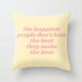 happiest people Throw Pillow