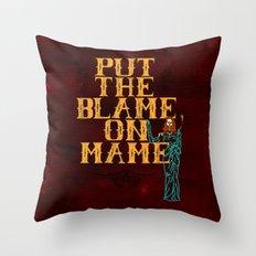 Put The Blame On Mame Throw Pillow