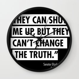 ...they can't change the truth Wall Clock