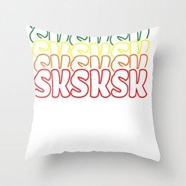 Sksksk and I oop VSCO Girl Throw Pillow