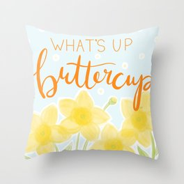 What's Up Buttercup Throw Pillow