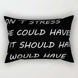Don't stress Rectangular Pillow