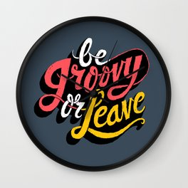 Be Groovy or Leave Wall Clock