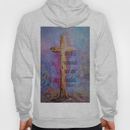 By His Wounds We Are Healed Hoody