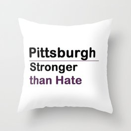 Pittsburgh Stronger than Hate Throw Pillow